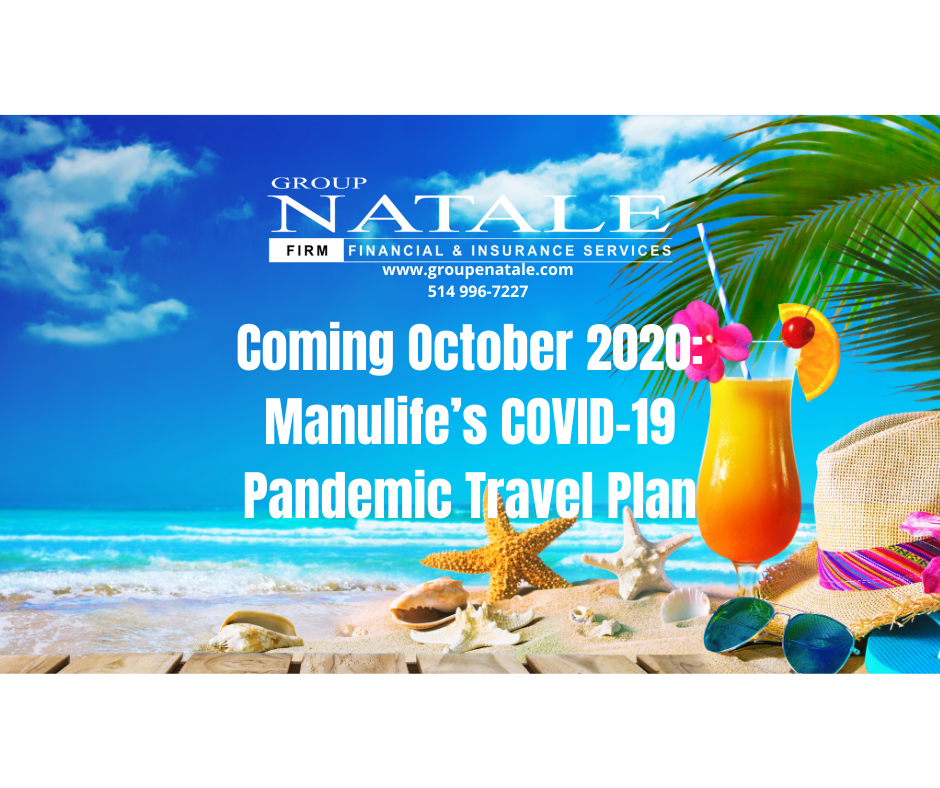 Coming October 2020: Manulife's COVID-19 Pandemic Travel Plan