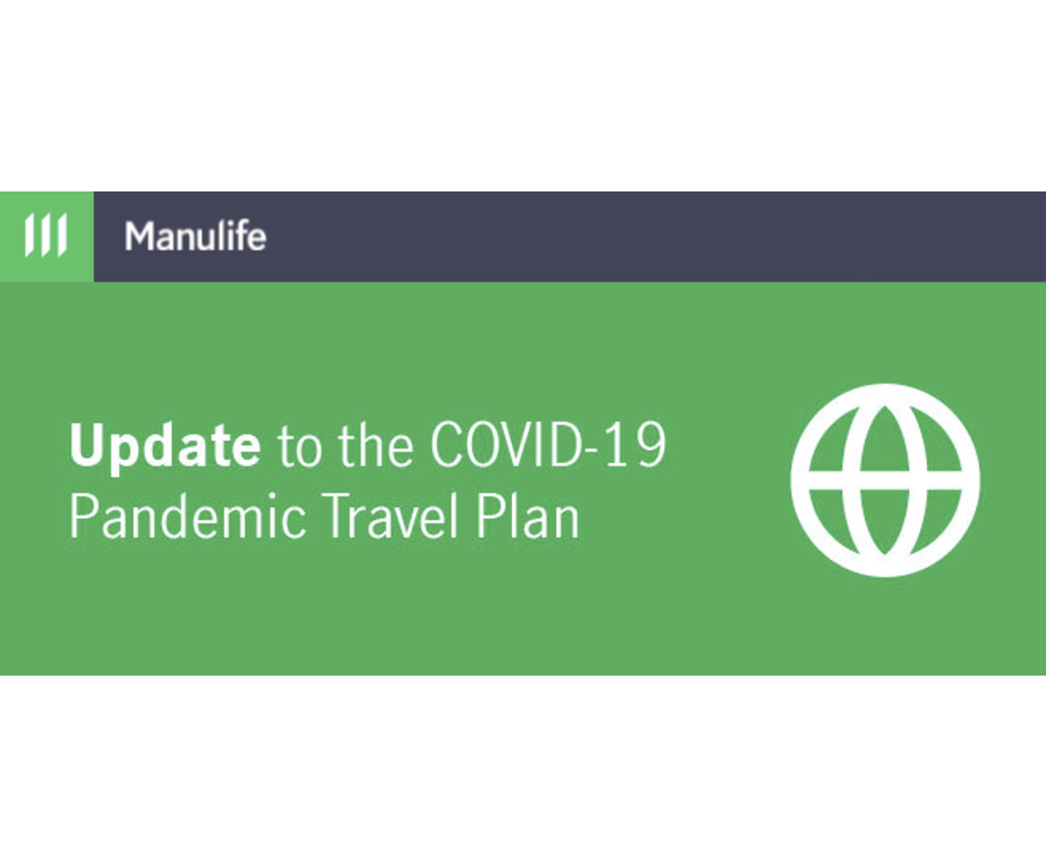 Update to the COVID-19 Pandemic Travel Plan – Manulife